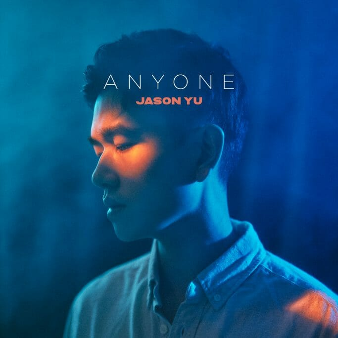 """Jason Yu's Latest Single """"Anyone"""" is About the Human Act of Understanding"""